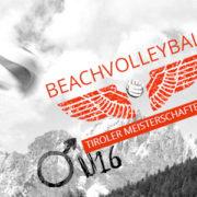 Beachvolleyball Landesmeisterschaft Junioren U16 - VC St. Johann in Tirol